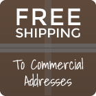 Free Shipping on all orders to commercial addresses!