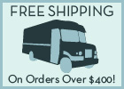 Free Shipping on orders over $400!